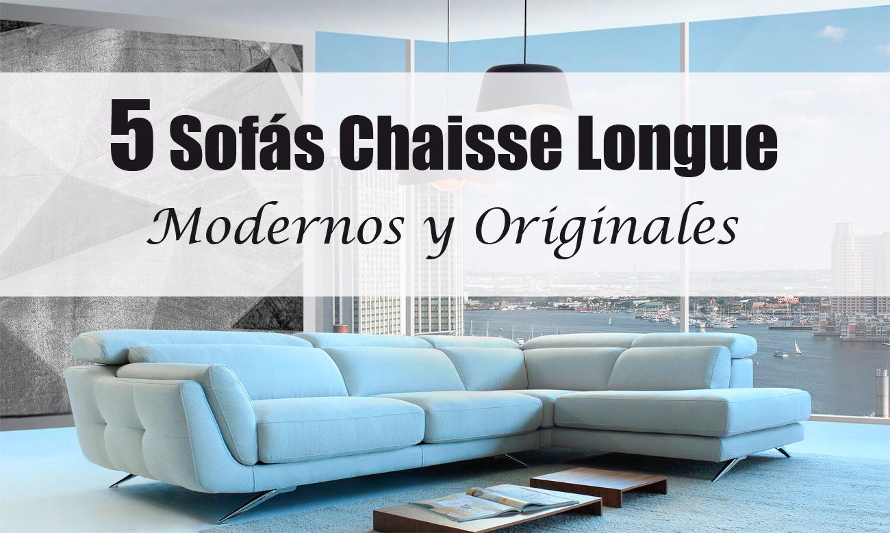 5 Sofás Chaisse Longue Originales y modernos